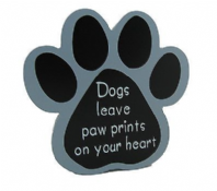DOGS LEAVE PAW PRINTS ON....  PAW SHAPED WOODEN HANGING OR FREE STANDING SIGN